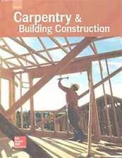 CARPENTRY and BLDG CONSTRUCTION: Glencoe Carpentry and Building Construction, Student Edition by McGraw-Hill Education (2015, Hardcover)