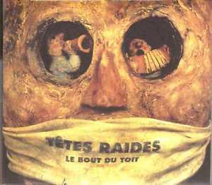 Tetes-Raides-Le-Bout-Du-Toit-CDA-1996-Chanson