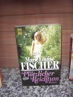 Plötzlicher Reichtum, ein Roman von Marie Louise Fische