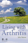 Living with Arthritis by Julie Barlow (Hardback, 2009)