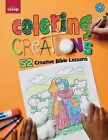 Coloring Creations: 52 Creative Bible Lessons by Group Publishing (Paperback / softback, 2004)