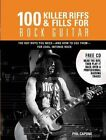 100 Killer Riffs and Fills for Rock Guit by Capone Phil 9780785828914 2012