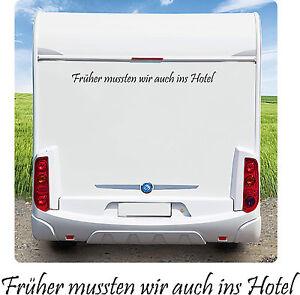 Wohnmobil Caravan Wohnwagen Spruche Aufkleber Fruher Mussten Wir