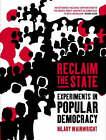Reclaim the State: Adventures in Popular Democracy by Hilary Wainwright (Hardback, 2003)