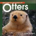 Welcome to the World of Otters by Diane Swanson (Hardback, 2011)