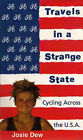 Travels in a Strange State: Cycling Across the U.S.A. by Josie Dew (Paperback, 1995)
