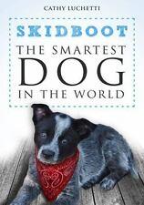 Skidboot 'the Smartest Dog in the World': By Luchetti, Cathy Carpenter, Joel ...