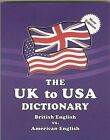 The UK to USA Dictionary: British English vs. American English by Dr. John Hunter, Claudine Dervaes (Paperback / softback, 2012)
