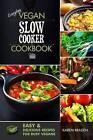 Everyday Vegan Slow Cooker Cookbook: Easy and Delicious Recipes for Busy Vegans by Karen Braden (Paperback / softback, 2014)