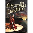 The Adventures of D'Artello: Book One: Love and Ward by Donald Previe (Paperback / softback, 2011)
