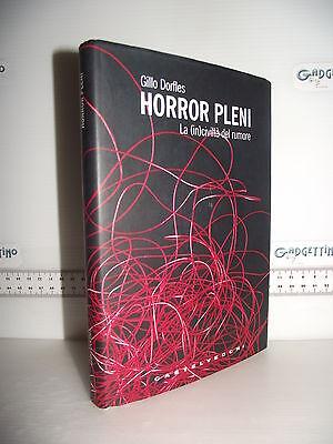 LIBRO Gillo Dorfles HORROR PLENI La (in)civiltà del rumore 1^ed.2008 ☺