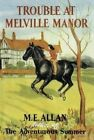 Trouble at Melville Manor by Mabel Esther Allan (Paperback, 2014)