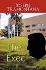 The Exec by Joseph Tramontana (Paperback, 2010)