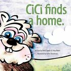 Cici Finds a Home by Heidi Spaeth 9781449037086 Paperback 2009