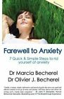 Farewell to Anxiety: 7 Quick & Simple Steps to Rid Yourself of Anxiety! by Dr Marcia Becherel, Marcia Becherel (Paperback / softback, 2012)