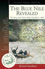 The Blue Nile Revealed: The Story of the Great Abbai Expedition, 1968 by Richard Snailham (Paperback, 2005)