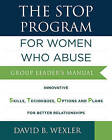 The Stop Program: For Women Who Abuse: Group Leader's Manual by David B. Wexler (Paperback, 2016)