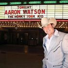 The Honky Tonk Kid by Aaron Watson (CD, Mar-2004, Sonnet Records)