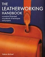 Leatherworking Handbook: A Practical Illustrated Sourcebook Of Techniques And Pr on Sale