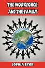 Workforce and The Family 9781420887488 by Sophia Byrd Paperback
