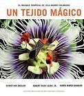 Un Tejido Magico: El Bosque Tropical de Isla Barro Colorado (Spanish Edition) by Smithsonian Institution Scholarly Press (Hardback, 2016)