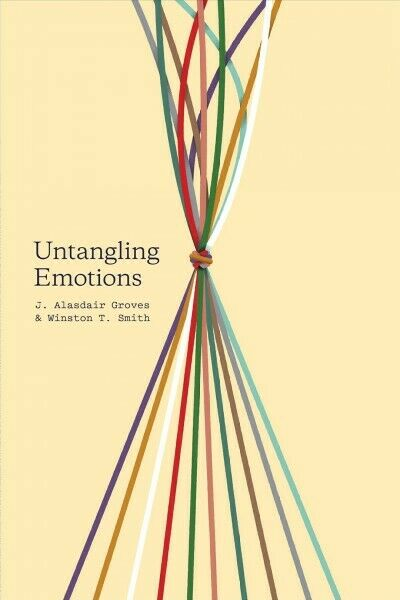 Untangling Emotions, Paperback by Groves, J. Alasdair; Smith, Winston T., Bra...