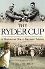 The Ryder Cup: A History by Henry Lord, Peter Pugh (Paperback, 2010)