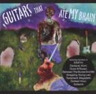 Guitars That Ate My Brains von Various Artists (2009)