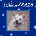 This Is Maya an Angel Came Upon Us... 9781463445027 by Lisa Bermudez Book