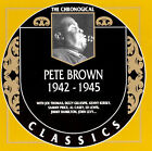 1942-1945 by Pete Brown (Saxophone) (CD, Mar-1999, Classics)