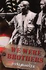 We Were Brothers by Dane Hoover (Paperback / softback, 2011)