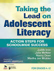 Taking the Lead on Adolescent Literacy: Action Steps for Schoolwide Success by SAGE Publications Inc (Paperback, 2010)
