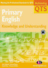 Primary English: Knowledge and Understanding by Jane Medwell, Vivienne Griffiths, George Moore, David Wray (Paperback, 2002)