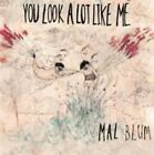 You LOOK a Lot Like Me 0634457696129 by Mal Blum CD