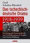 Das tschechisch-deutsche Drama 1918-1939 von Gerd Schultze-Rhonhof (2011, Gebundene Ausgabe)