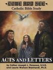 Acts and Letters: Acts, Romans, 1 and 2 Corinthians, Galatians, Ephesians, Philippians, Colossians, 1 and 2 Thessalonians, Philemon by Laurie Watson Manhardt, Joseph L Ponessa (Paperback / softback, 2008)