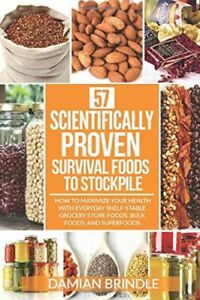 57 Scientifically-Proven Survival Foods to Stockpile: How to Maximize Your ...