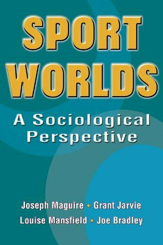 Sport Worlds: A Sociological Perspective Taschenbuch Joe Maguire
