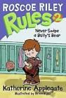 Never Swipe a Bully's Bear by Katherine Applegate (Paperback / softback, 2008)