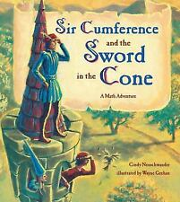 Make the Math-Literature Connection: Sir Cumference and the Sword in the Cone by Cindy Neuschwander (2003, Paperback)