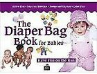 The Diaper Bag Book for Babies by Jan Mades and Robin Dodson (2004, Paperback, New Edition)