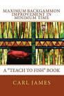 Maximum Backgammon Improvement in Minimum Time by Carl James (Paperback / softback, 2010)