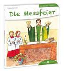 Die Messfeier den Kindern erklärt von Tobias Schmitt (2014, Taschenbuch)