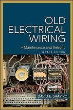 Old Electrical Wiring : Maintance and Retrofit by David Shapiro (2010,...
