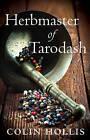 Herbmaster of Tarodash by Colin Hollis (Paperback, 2013)