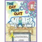 The Day Mom Quit 9781438921686 by Nancy Seghetti Book