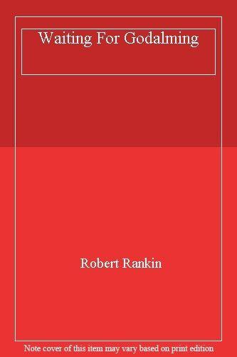 Waiting For Godalming By Robert Rankin. 9780552147422