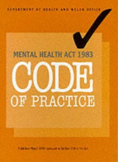 Mental Health Act 1983: Code Of Practice By Dept.of Health,Frank Dobson,Alun Mi