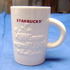 "Starbucks 2010 White Ceramic 10 oz Mug ""Wishing is what makes the holidays..."""