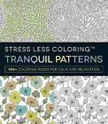 Stress Less Coloring Tranquil Patterns: 100+ Coloring Pages for Peace and Relaxation by Adams Media (Paperback, 2016)